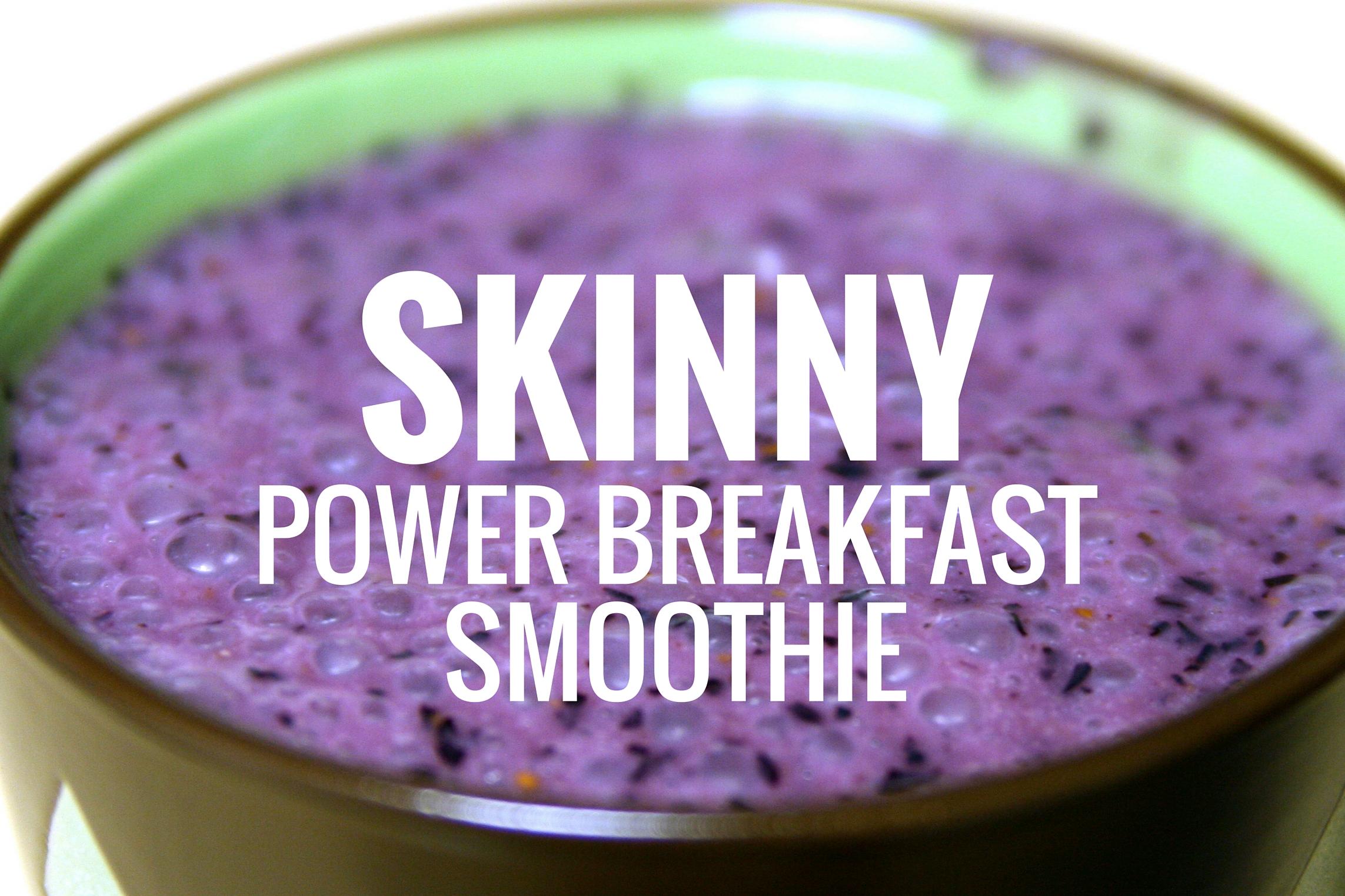 Skinny Power Breakfast Smoothie