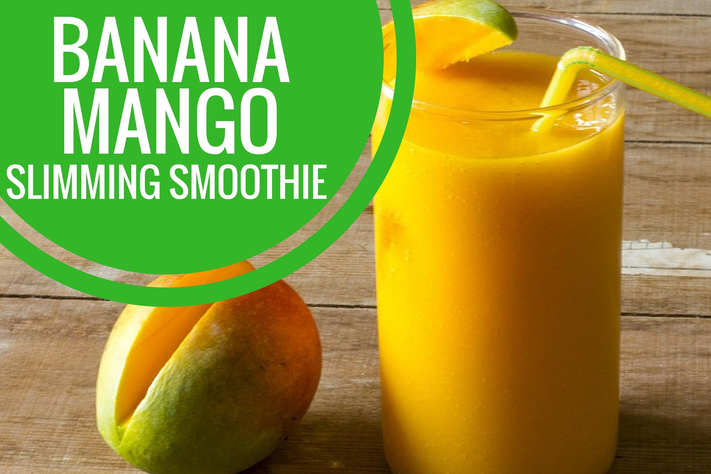 Banana Mango Slimming Smoothie