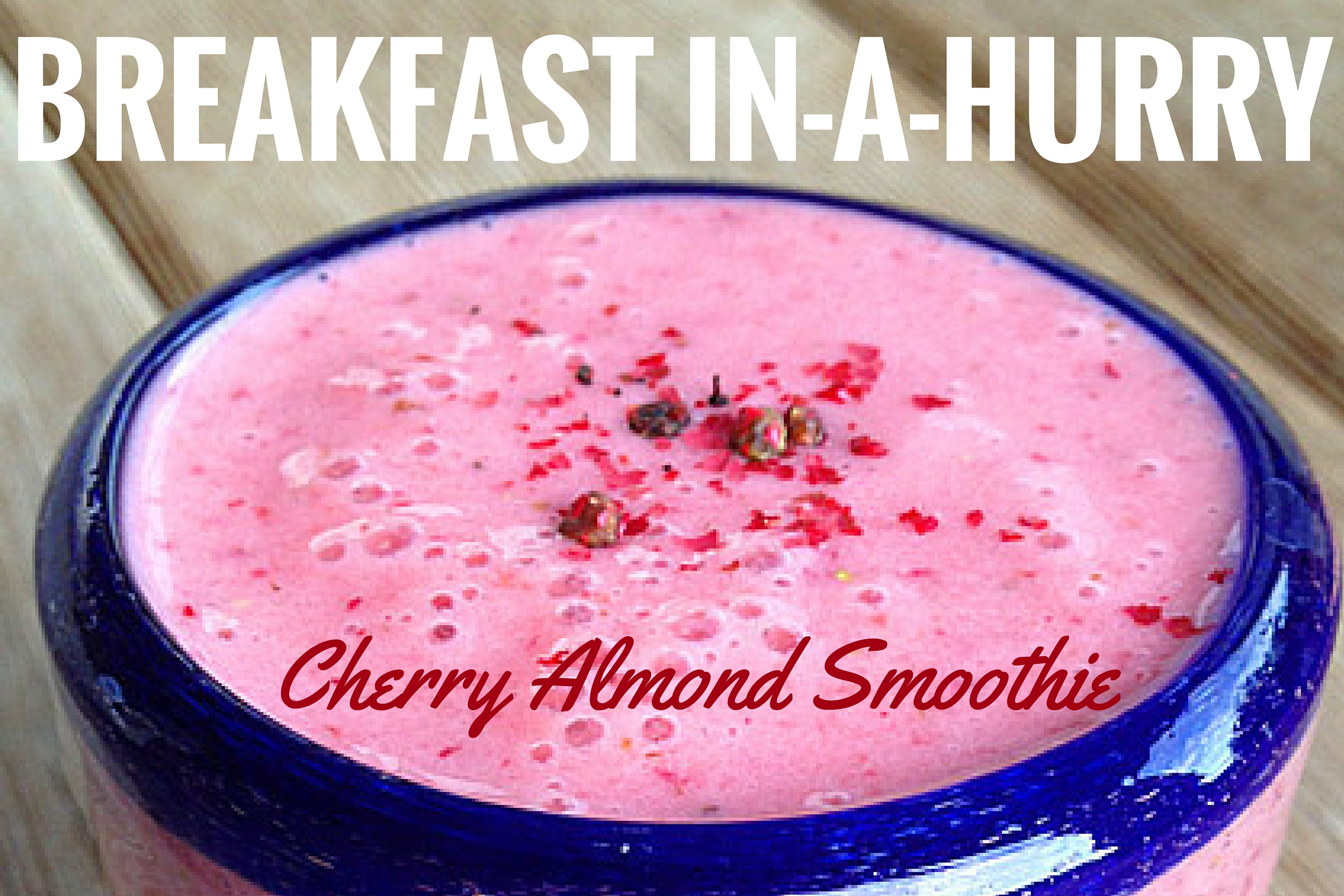 """""""Breakfast In A Hurry"""" Smoothie"""