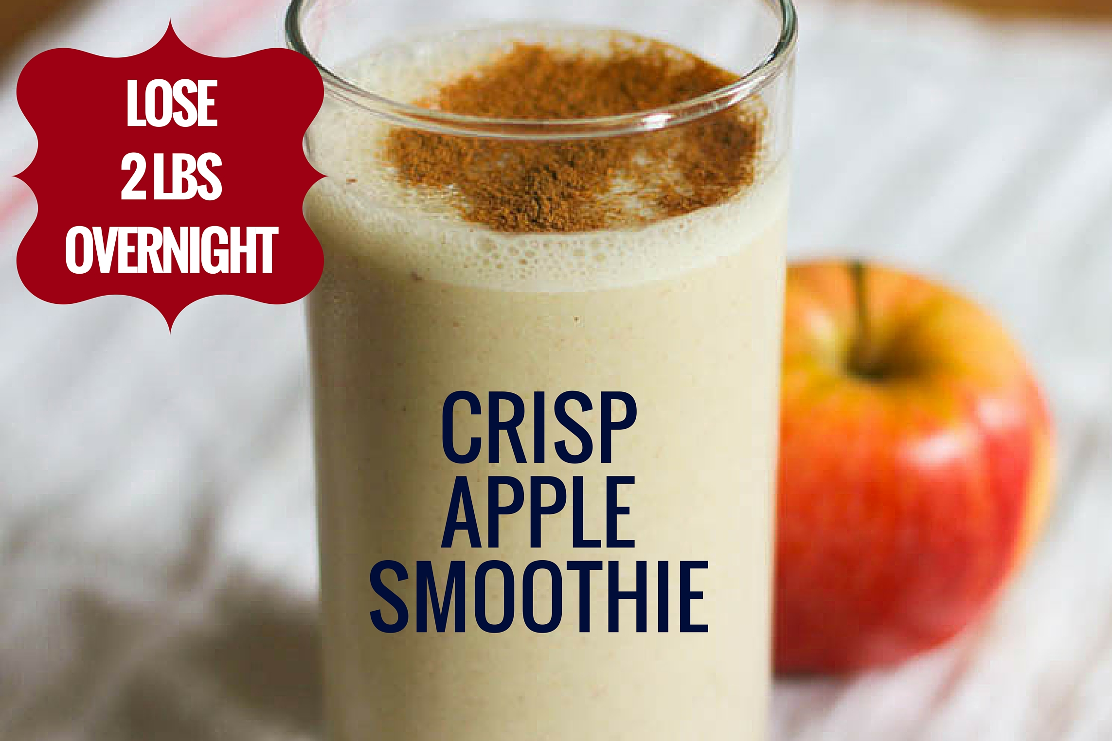 Crisp Apple Smoothie - Lose 2 LBS Overnight